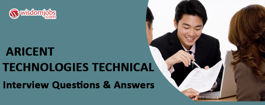Aricent Technologies Technical Interview Questions & Answers