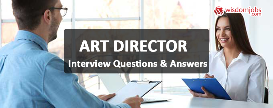 Art director Interview Questions & Answers