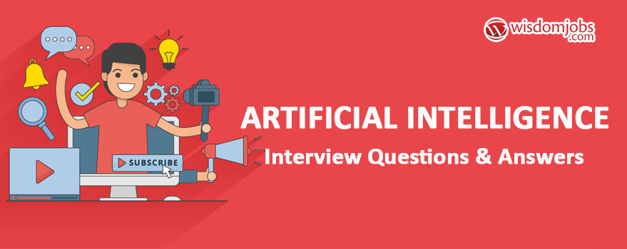 Artificial Intelligence Interview Questions & Answers