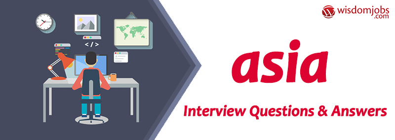 Asia Interview Questions