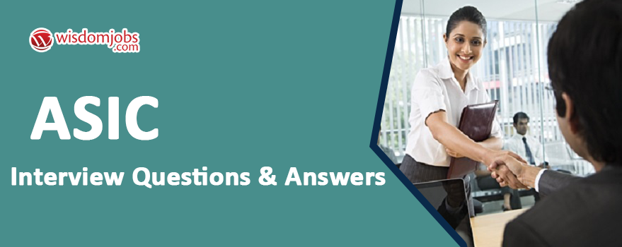 ASIC Interview Questions & Answers