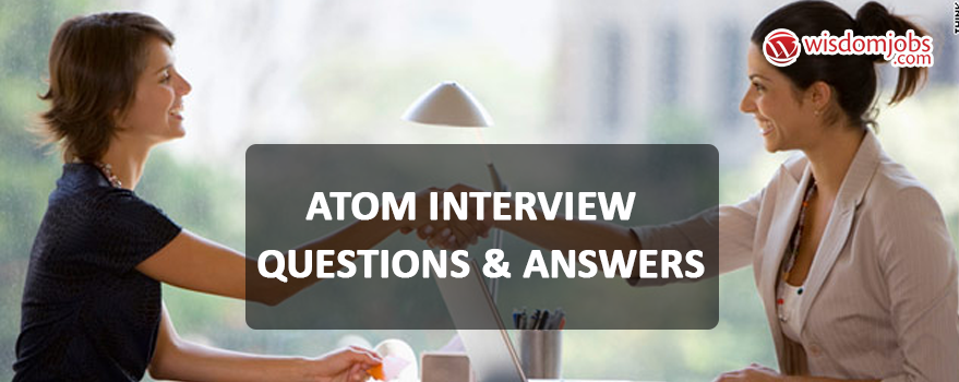 Atom Interview Questions