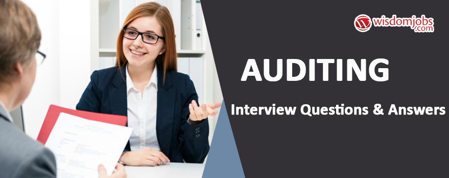 Auditing Interview Questions & Answers