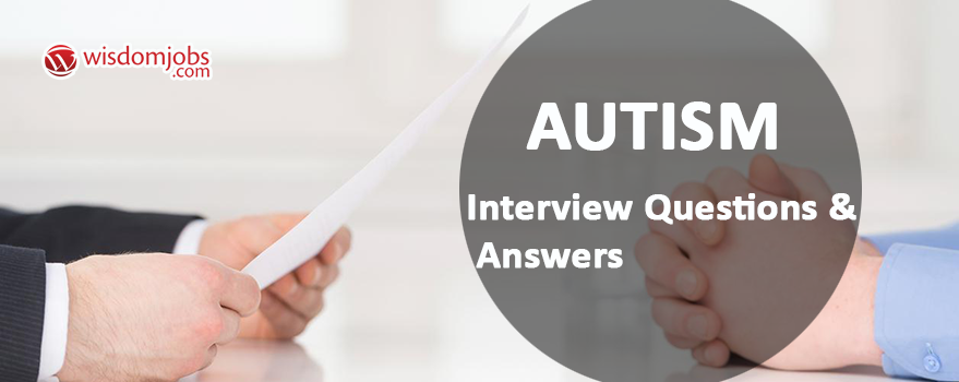 Autism Interview Questions & Answers