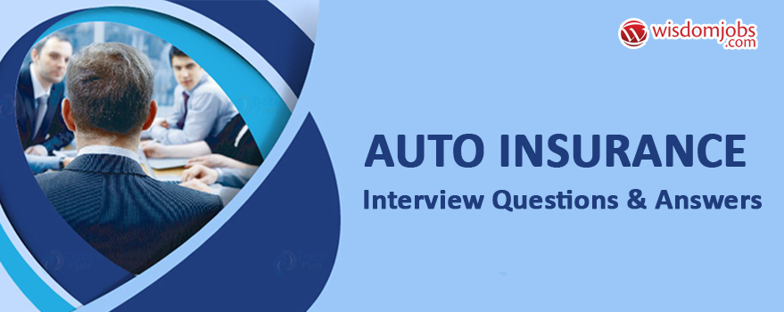 Auto Insurance Interview Questions & Answers