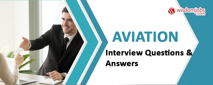 Aviation Interview Questions & Answers