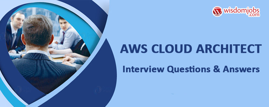 Aws Cloud Architect Interview Questions