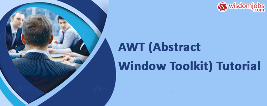 AWT (Abstract Window Toolkit) Tutorial