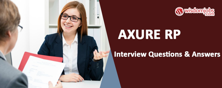 Axure RP Interview Questions & Answers