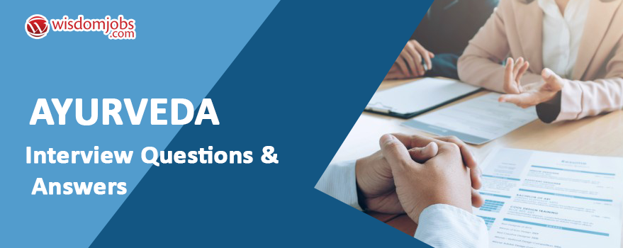 Top 250 Ayurveda Interview Questions And Answers 18