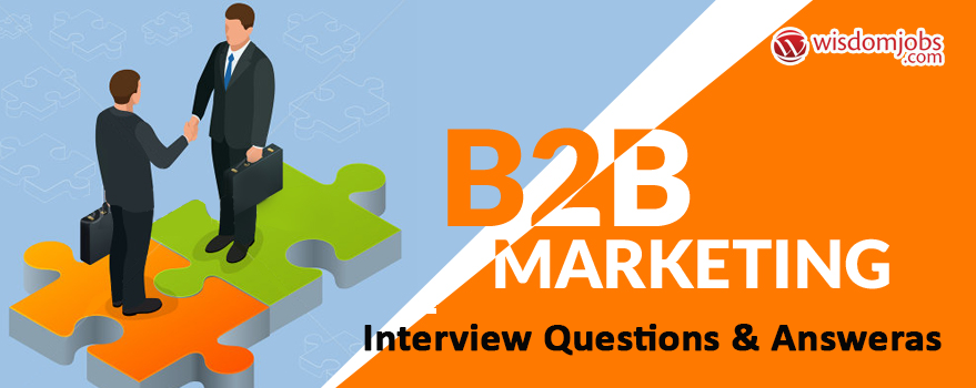 B2b Marketing Interview Questions & Answers