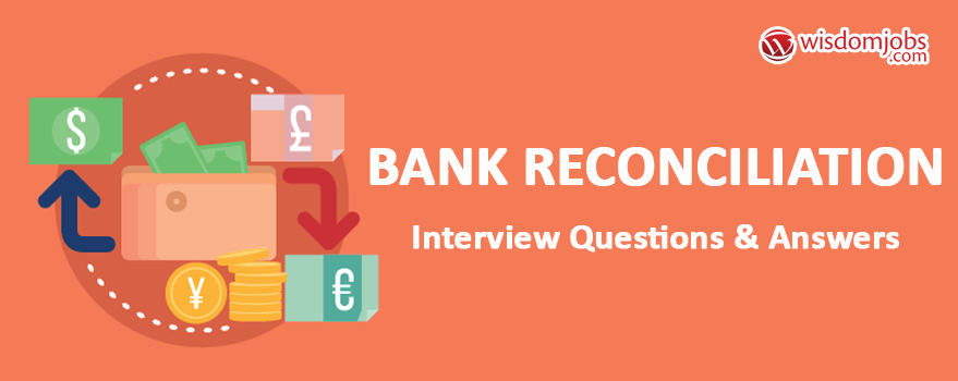 Bank Reconciliation Interview Questions & Answers