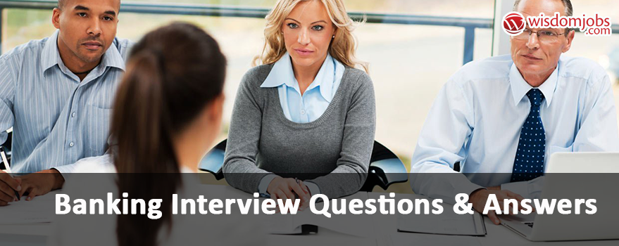 Banking Interview Questions & Answers