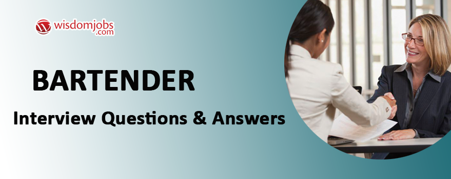 Bartender Interview Questions & Answers