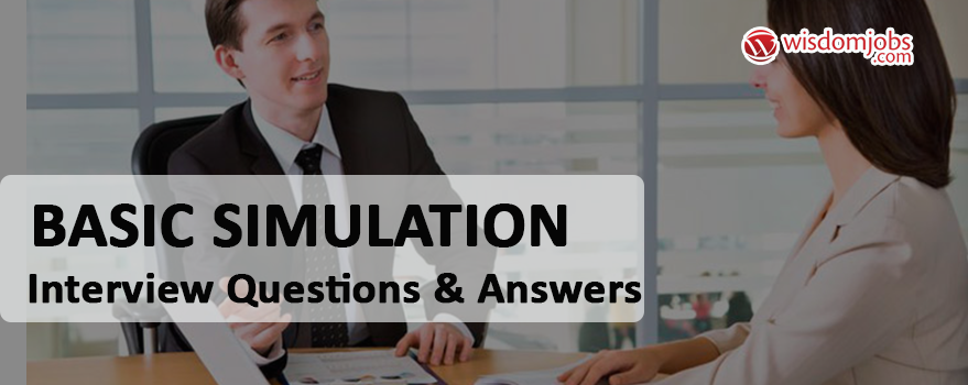 Basic Simulation Interview Questions