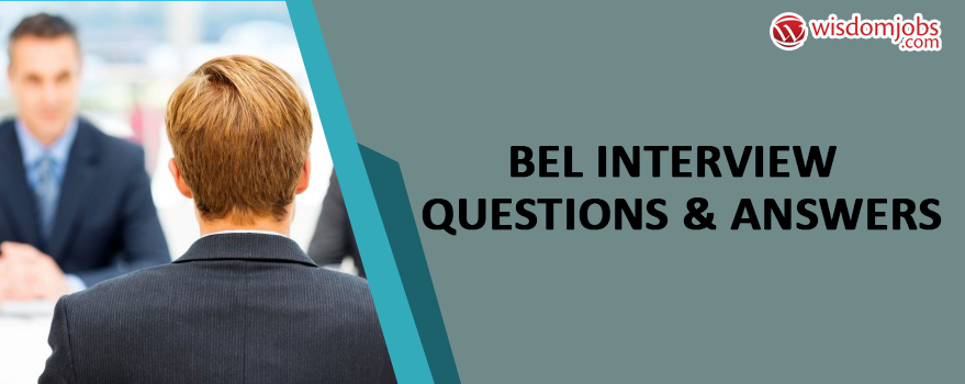 BEL Interview Questions & Answers