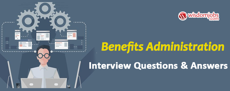 Benefits Administration Interview Questions