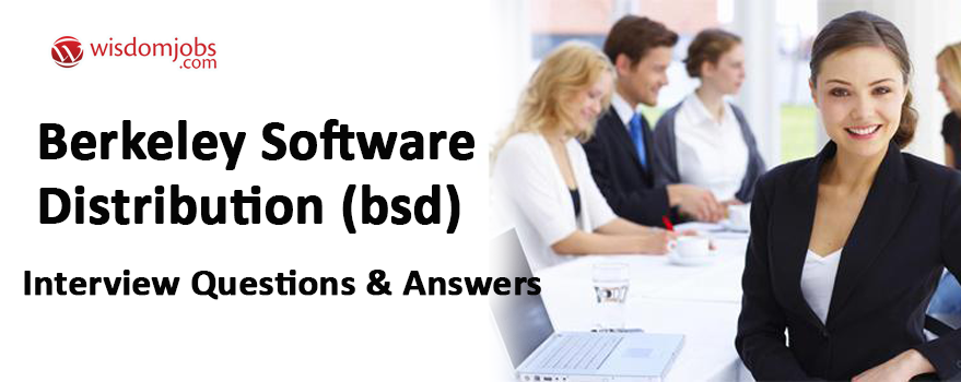 Berkeley Software Distribution (BSD) Interview Questions & Answers