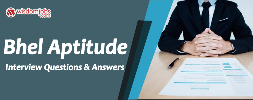TOP 250+ BHEL Aptitude Interview Questions and Answers 30 July 2019