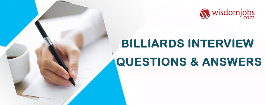 Billiards Interview Questions