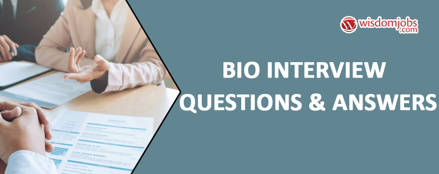 Bio Interview Questions & Answers
