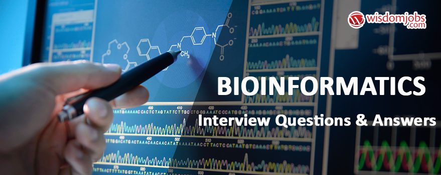 Bioinformatics Interview Questions & Answers