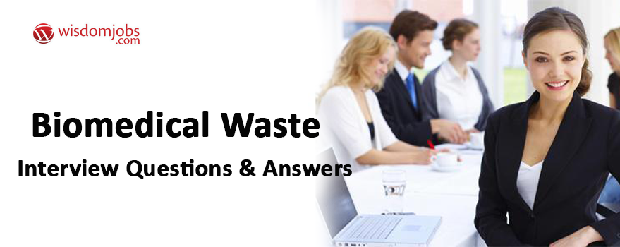 Biomedical waste Interview Questions