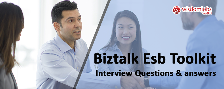 Biztalk Esb Toolkit Interview Questions & Answers