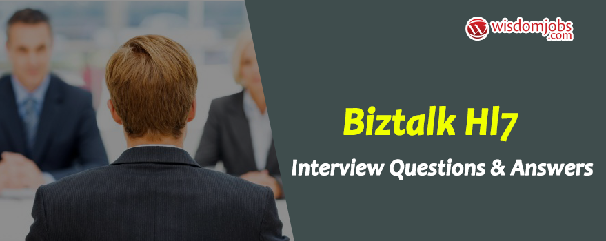TOP 250+ BizTalk HL7 Interview Questions and Answers 01
