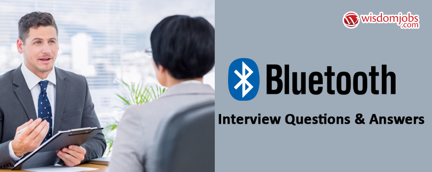 Bluetooth technology Interview Questions
