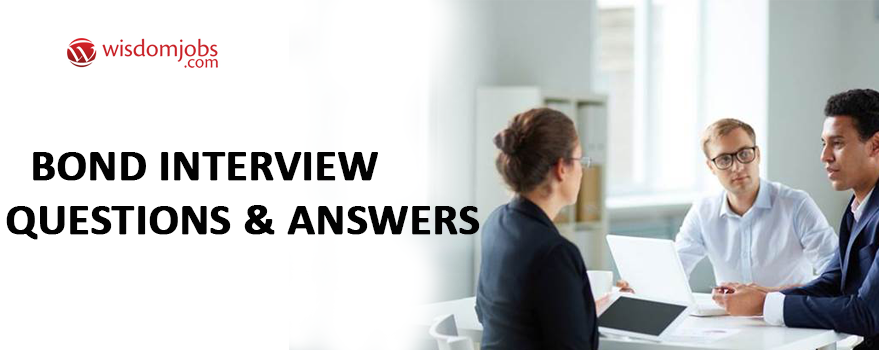 Bond Interview Questions & Answers