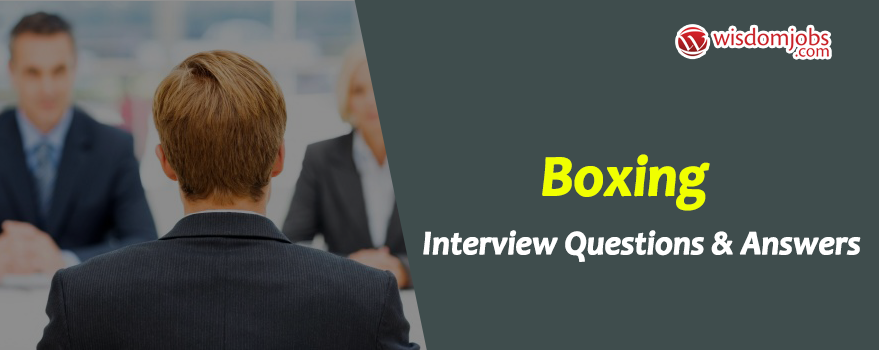 Boxing Interview Questions