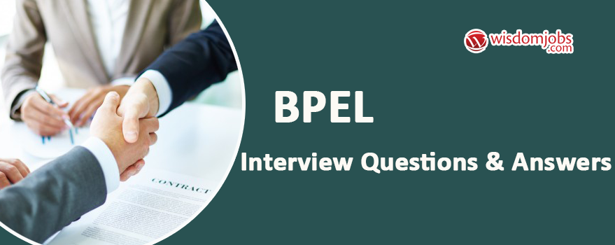 BPEL Interview Questions & Answers