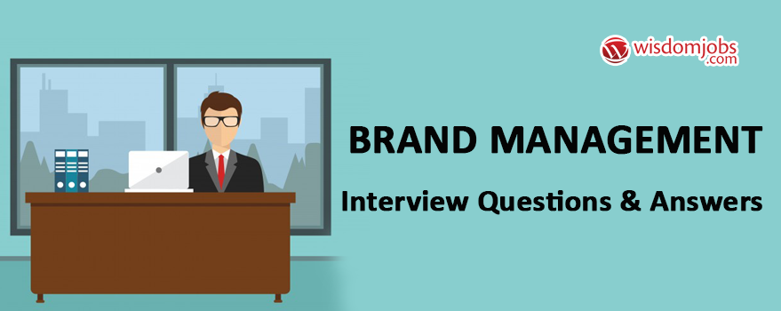 Brand Management Interview Questions & Answers