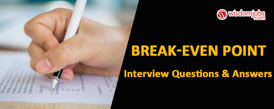 Break-even Point Interview Questions