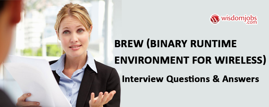 BREW (Binary Runtime Environment for Wireless) Interview Questions & Answers