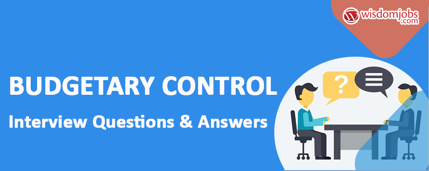 Budgetary Control Interview Questions