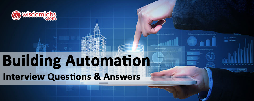 Building Automation Interview Questions & Answers