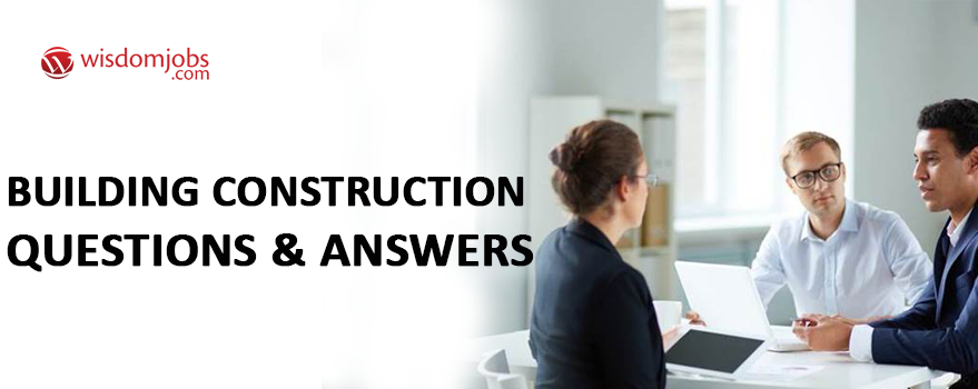 Building construction Interview Questions
