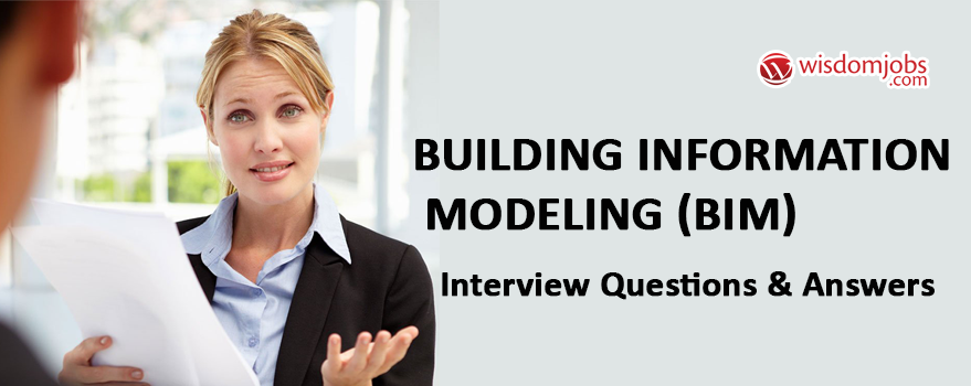 Building information modeling (BIM) Interview Questions