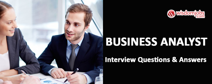 Business Analyst Interview Questions & Answers