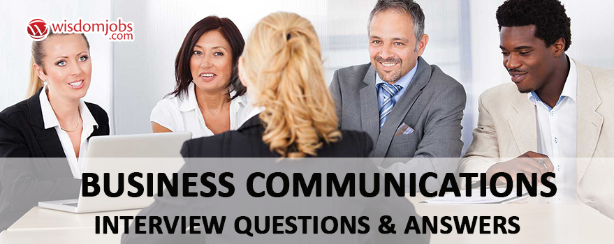 Business Communications Interview Questions