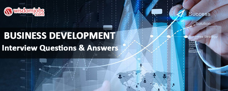 Business Development Interview Questions & Answers