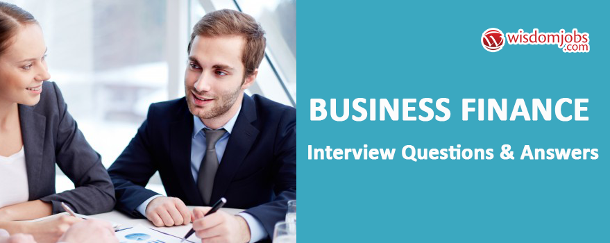 Business Finance Interview Questions & Answers