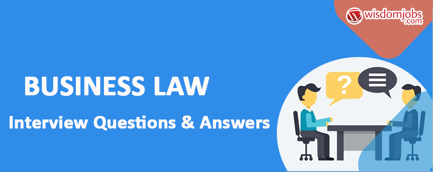 Business Law Interview Questions & Answers