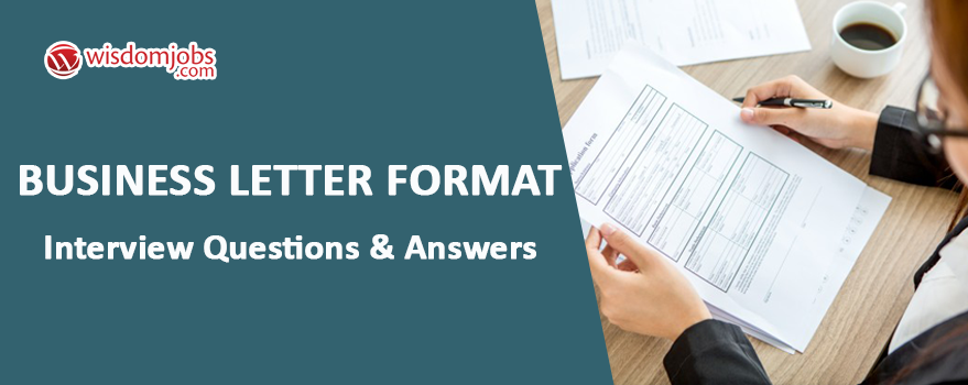 Business Letter Format Interview Questions & Answers