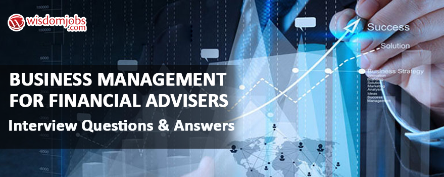 Business Management for Financial Advisers Interview Questions & Answers