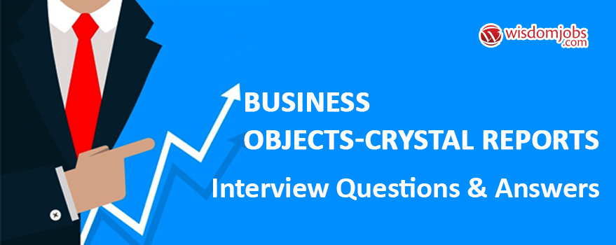 Business Objects-Crystal Reports Interview Questions & Answers