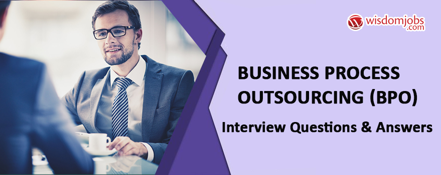Business process outsourcing (BPO) Interview Questions