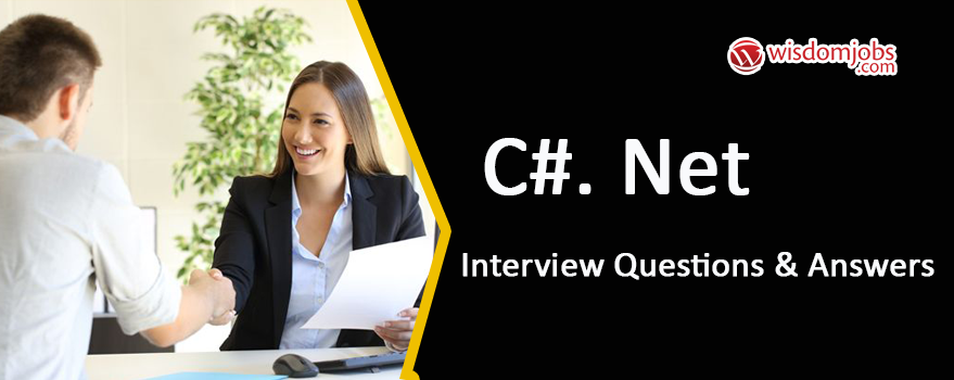 C#. NET Interview Questions & Answers